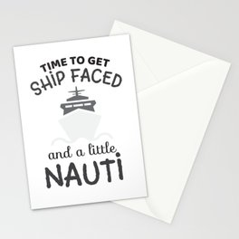 Cruise - Time To Get Ship Faced and a Little Nauti Stationery Cards