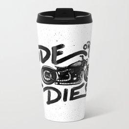 Ride or Die Metal Travel Mug