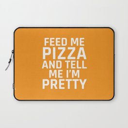 Feed Me Pizza and Tell Me I'm Pretty (Yellow) Laptop Sleeve