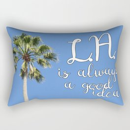 Los Angeles Is Always a Good Idea! Rectangular Pillow