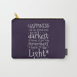 HAPPINESS CAN BE FOUND EVEN IN THE DARKEST OF TIMES - DUMBLEDORE QUOTE Carry-All Pouch