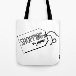 Shopping maniac Tote Bag