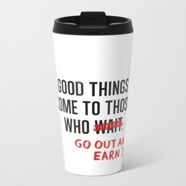 Good Things (Clean version) Metal Travel Mug