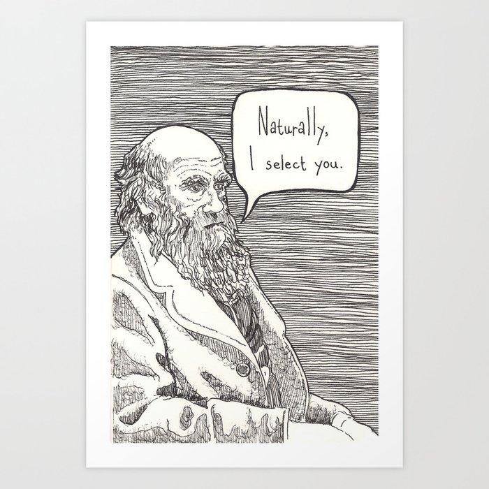Naturally, I select you Art Print