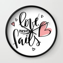Love never fails, valentine, hand lettering, funny valentine, love, heart Wall Clock