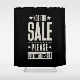 Not for Sale! Shower Curtain
