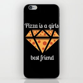 Pizza is a girls best friend iPhone Skin