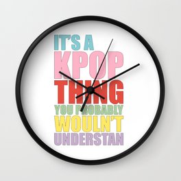 It's a KPOP thing Wall Clock