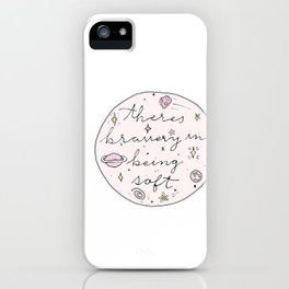 Theres Bravery In Being Soft iPhone Case