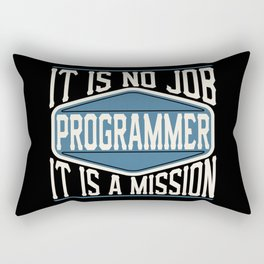 Programmer  - It Is No Job, It Is A Mission Rectangular Pillow