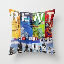No day but today! Throw Pillow