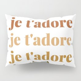 je t'adore in earthy colors Pillow Sham