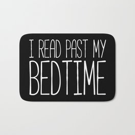 I read past my bedtime - Black and white Bath Mat