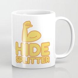 HIDE SPLITTER - funny job gift Coffee Mug