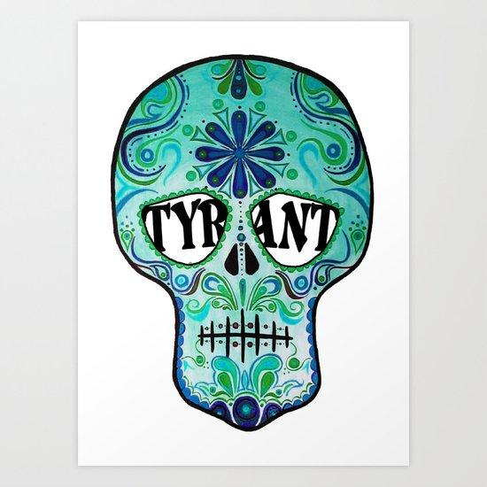 "TYRANT ""Sugar Skull"" Art Print"