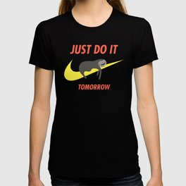 Just Do It Tomorrow T-shirt