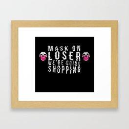 Mask on Loser... Framed Art Print