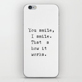 You smile, I smile. That's how it works. iPhone Skin