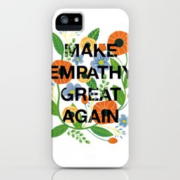 Make Empathy Great Again iPhone Case