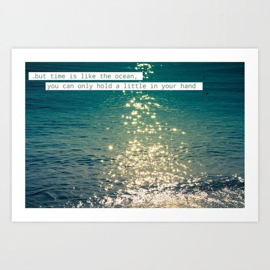 Time is like the ocean Art Print