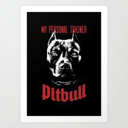 Pitbull My Personal Trainer Art Print
