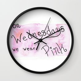 on wednesdays we wear PINK Wall Clock