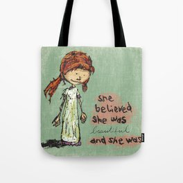 She Believed She Was Beautiful And She Was Tote Bag