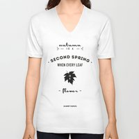 camus V-neck T-shirts featuring  Albert Camus Quote - Autumn is a second spring when every leaf, is a flower. by Spyros Athanassopoulos