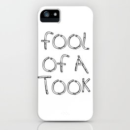 Fool of a Took iPhone Case