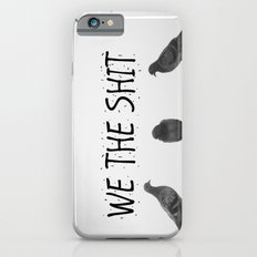 We the Shit iPhone 6s Slim Case