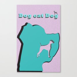 Dog eat Dog Canvas Print