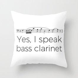 I speak bass clarinet Throw Pillow
