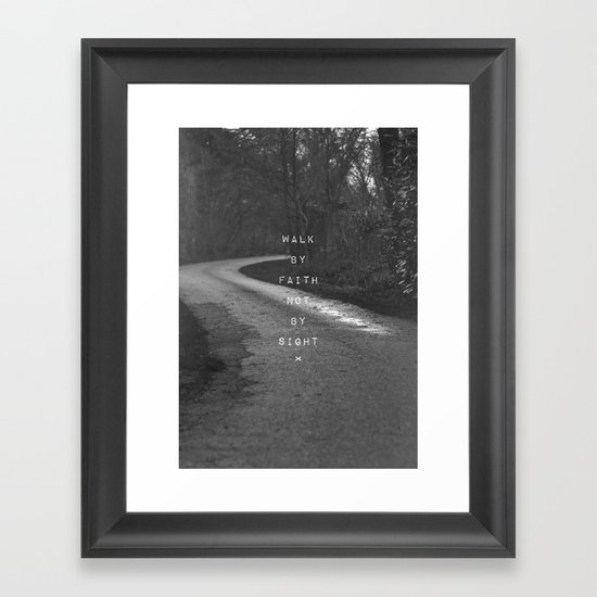 Faith not Sight Framed Art Print