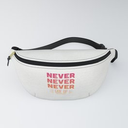 Never Give Up Fanny Pack