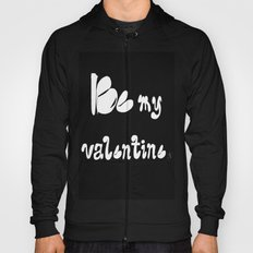 Be My Valentine Hoody
