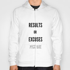 Results or Excuses. Pick one Hoody