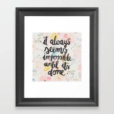IT ALWAYS SEEMS ... Framed Art Print