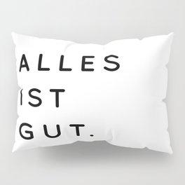 Alles ist Gut | Typography Minimalist Version Pillow Sham