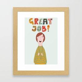 Great job! Framed Art Print