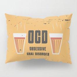 Funny Chai Disorder Pillow Sham