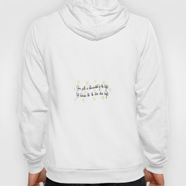 Yet darkness lets the stars shine bright. Hoody