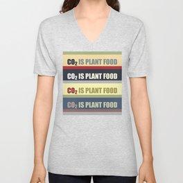 Carbon Dioxide Is Plant Food Unisex V-Neck