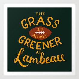 The Grass is Always Greener in Lambeau Art Print