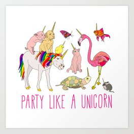 Party Like A Unicorn Art Print