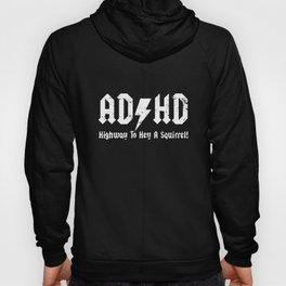 ADHD Highway To Hell A Squirrel  funny joke fidget spinner birthday tee birthday Hoody