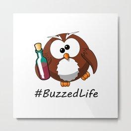 #BuzzedLife Drunk Owl Metal Print