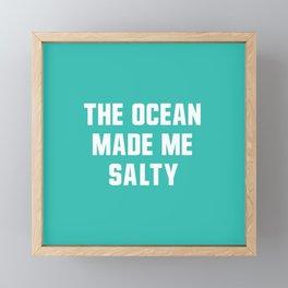 The Ocean Made me Salty Framed Mini Art Print