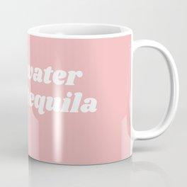 save water drink tequila Coffee Mug