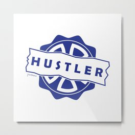 Hustler Mode ! Metal Print