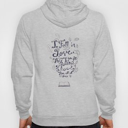 I fell in love the way you fall asleep: slowly, then all at once Hoody